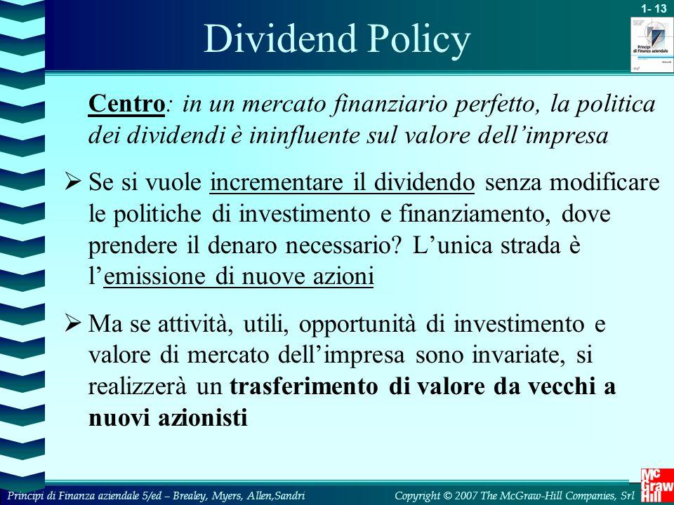 1- 13 Copyright © 2007 The McGraw-Hill Companies, SrlPrincipi di Finanza aziendale 5/ed – Brealey, Myers, Allen,Sandri Centro: in un mercato finanziar