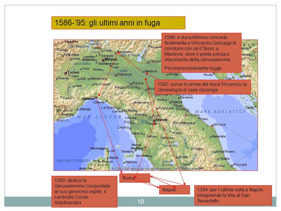 01/04/2015 10 1586: il duca Alfonso concede finalmente a Vincenzo Gonzaga di condurre con sé il Tasso a Mantova, dove il poeta pensa a rifacimento del
