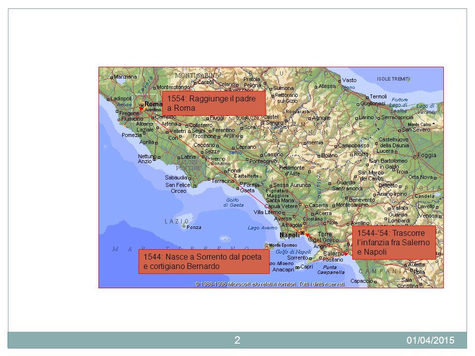 01/04/2015 2 1544: Nasce a Sorrento dal poeta e cortigiano Bernardo 1544-'54: Trascorre l'infanzia fra Salerno e Napoli 1554: Raggiunge il padre a Rom