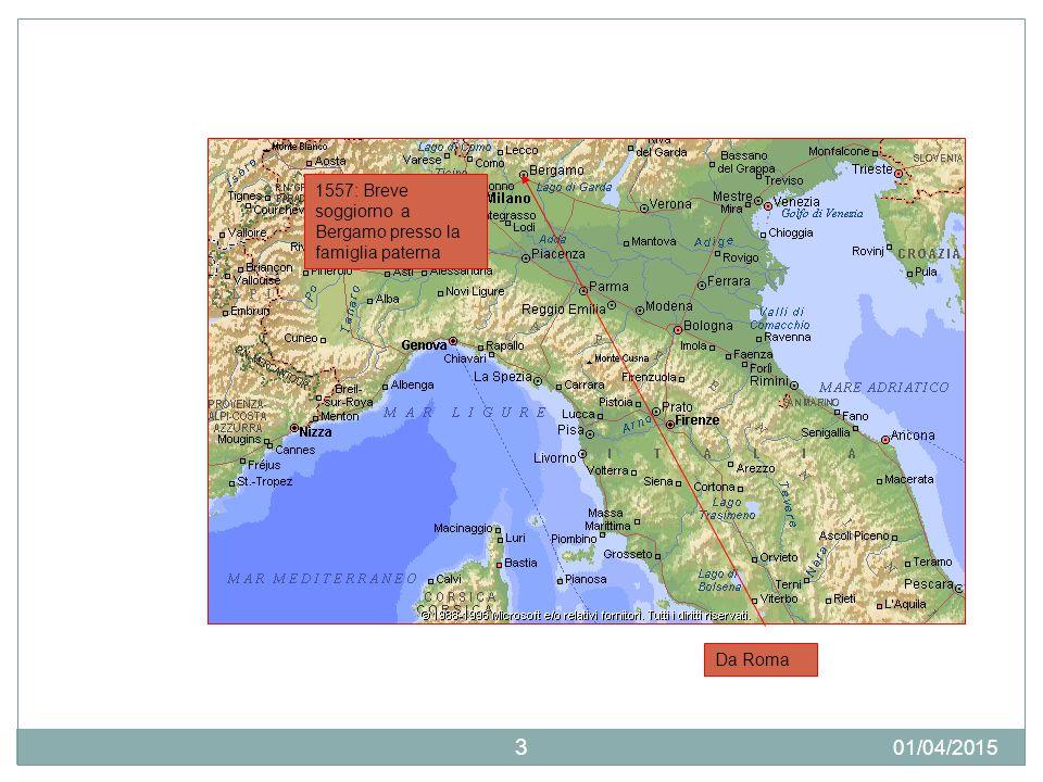 01/04/2015 3 1557: Breve soggiorno a Bergamo presso la famiglia paterna Da Roma