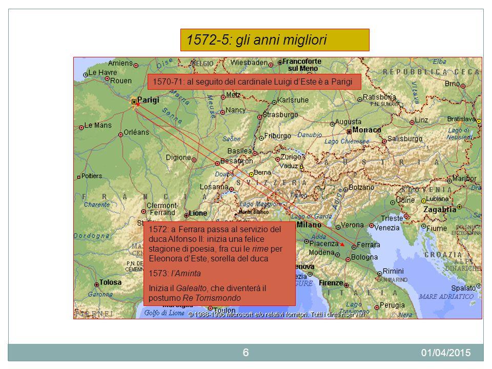 01/04/2015 6 1570-71: al seguito del cardinale Luigi d'Este è a Parigi 1572: a Ferrara passa al servizio del duca Alfonso II: inizia una felice stagio