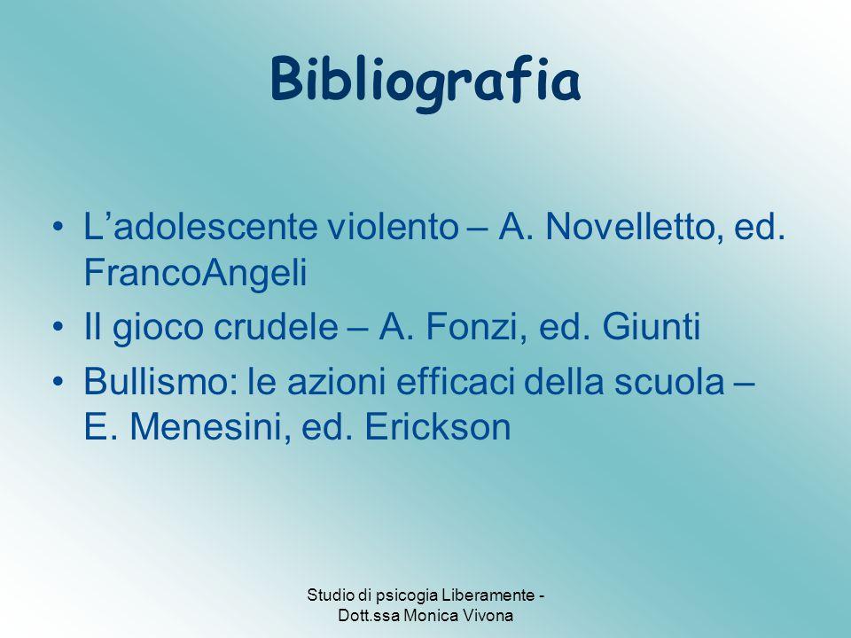 Studio di psicogia Liberamente - Dott.ssa Monica Vivona Bibliografia L'adolescente violento – A.