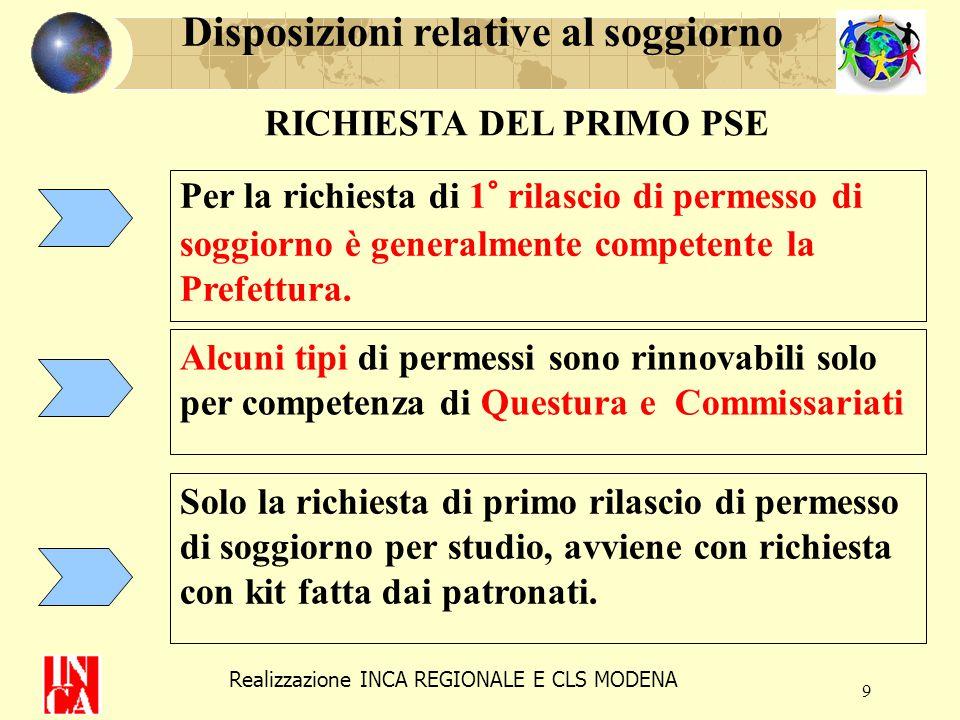 9 RICHIESTA DEL PRIMO PSE Per la richiesta di 1° rilascio di permesso di soggiorno è generalmente competente la Prefettura. Disposizioni relative al s