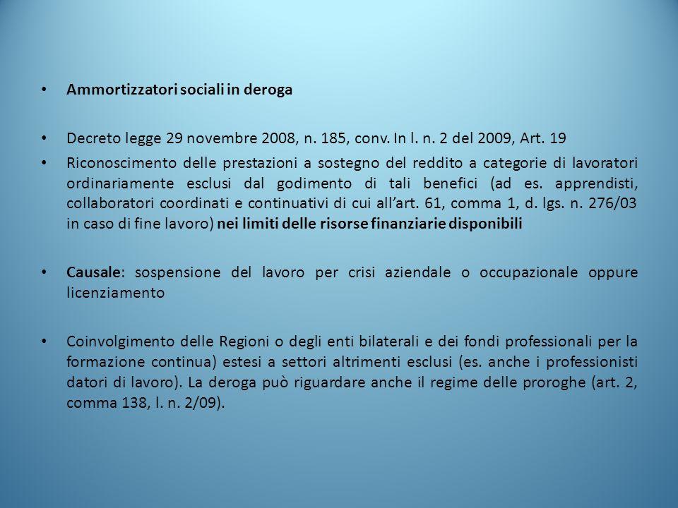 Ammortizzatori sociali in deroga Decreto legge 29 novembre 2008, n. 185, conv. In l. n. 2 del 2009, Art. 19 Riconoscimento delle prestazioni a sostegn