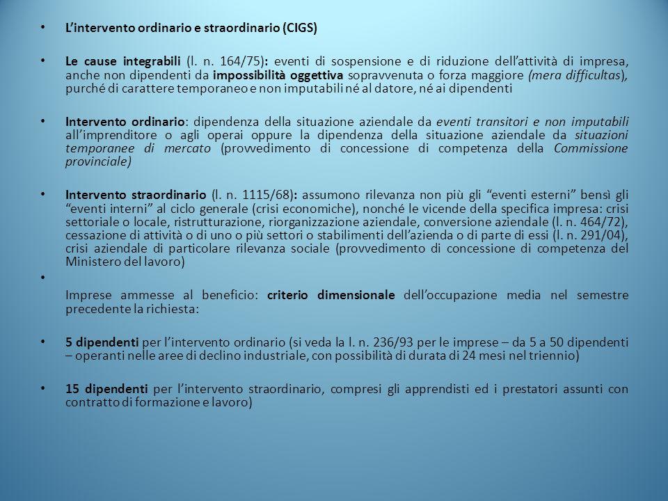 L'intervento ordinario e straordinario (CIGS) Le cause integrabili (l. n. 164/75): eventi di sospensione e di riduzione dell'attività di impresa, anch