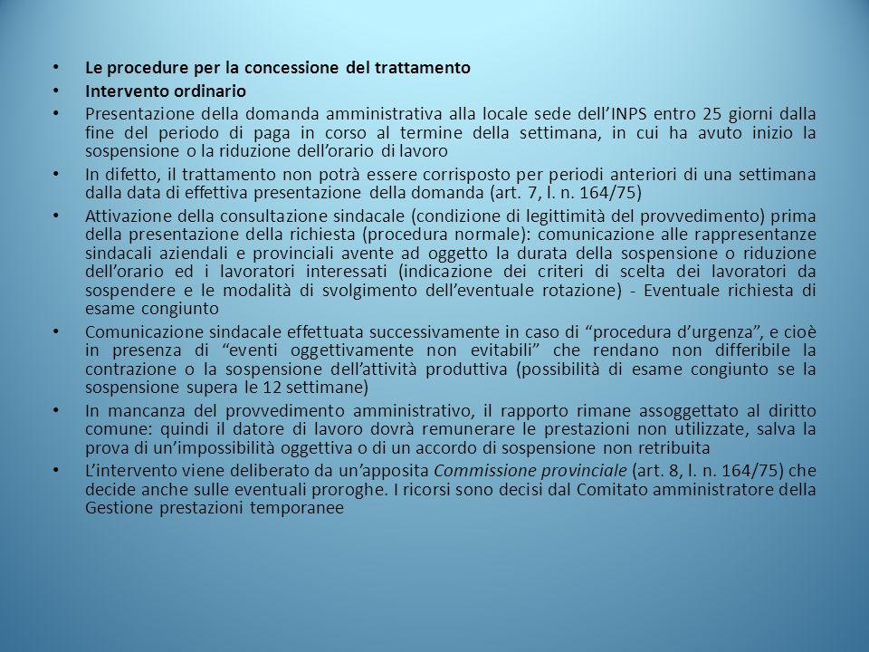 Le procedure per la concessione del trattamento Intervento ordinario Presentazione della domanda amministrativa alla locale sede dell'INPS entro 25 gi