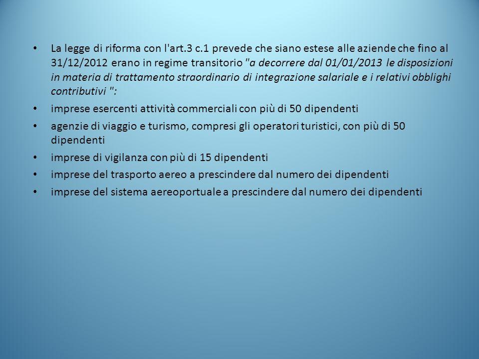 La legge di riforma con l'art.3 c.1 prevede che siano estese alle aziende che fino al 31/12/2012 erano in regime transitorio