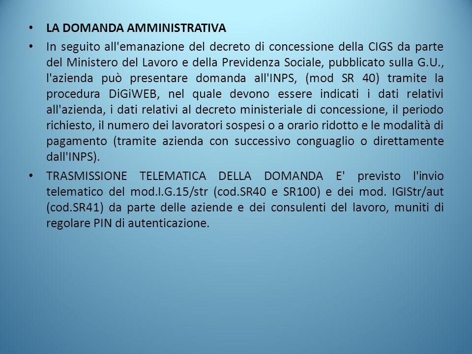 LA DOMANDA AMMINISTRATIVA In seguito all'emanazione del decreto di concessione della CIGS da parte del Ministero del Lavoro e della Previdenza Sociale