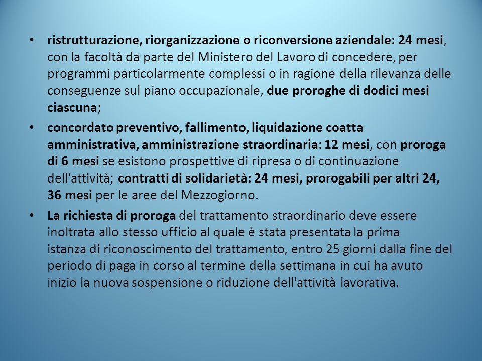 ristrutturazione, riorganizzazione o riconversione aziendale: 24 mesi, con la facoltà da parte del Ministero del Lavoro di concedere, per programmi pa