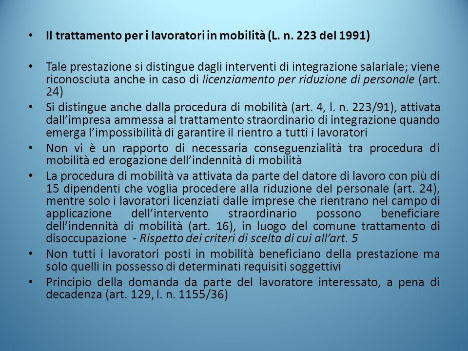 Il trattamento per i lavoratori in mobilità (L. n. 223 del 1991) Tale prestazione si distingue dagli interventi di integrazione salariale; viene ricon