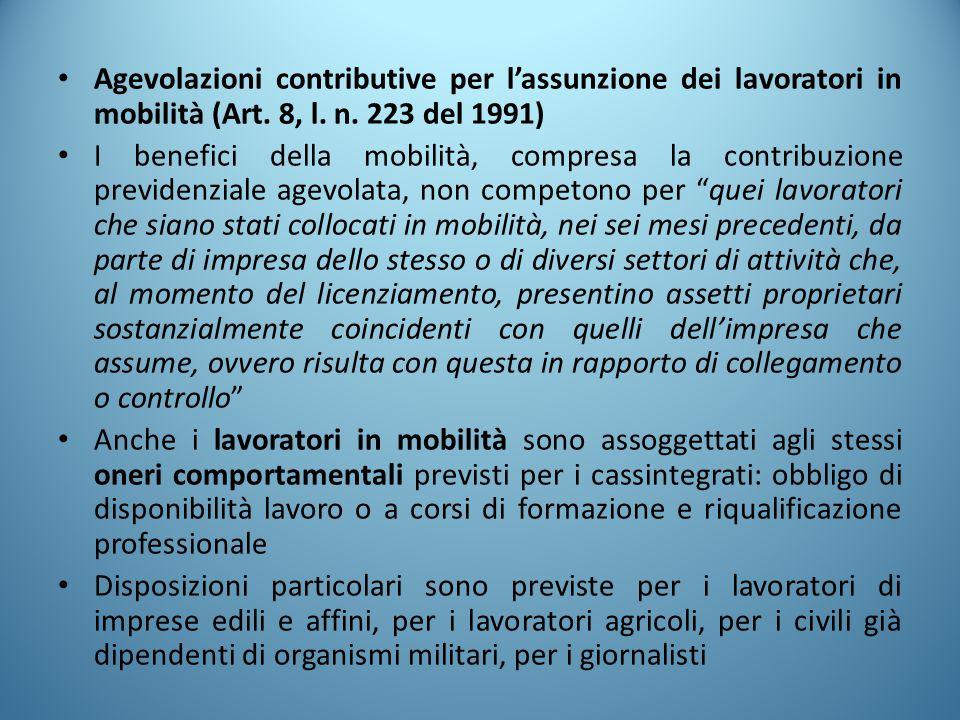 Agevolazioni contributive per l'assunzione dei lavoratori in mobilità (Art. 8, l. n. 223 del 1991) I benefici della mobilità, compresa la contribuzion