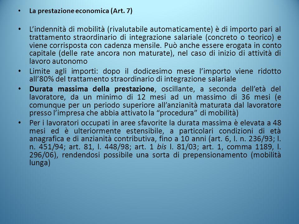 La prestazione economica (Art. 7) L'indennità di mobilità (rivalutabile automaticamente) è di importo pari al trattamento straordinario di integrazion