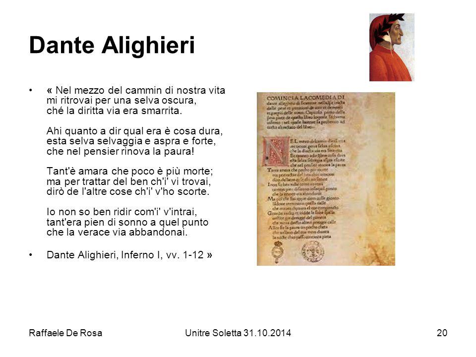 Raffaele De RosaUnitre Soletta 31.10.201420 Dante Alighieri « Nel mezzo del cammin di nostra vita mi ritrovai per una selva oscura, ché la diritta via