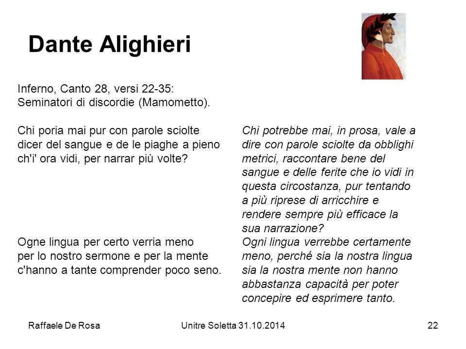 Raffaele De RosaUnitre Soletta 31.10.201422 Dante Alighieri Inferno, Canto 28, versi 22-35: Seminatori di discordie (Mamometto). Chi poria mai pur con