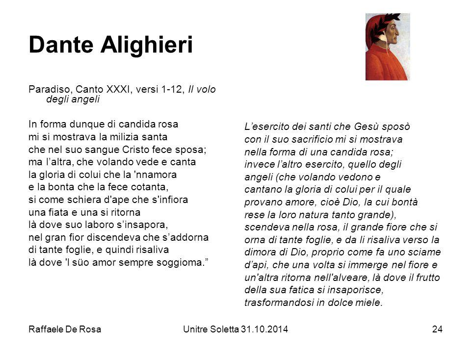 Raffaele De RosaUnitre Soletta 31.10.201424 Dante Alighieri Paradiso, Canto XXXI, versi 1-12, Il volo degli angeli In forma dunque di candida rosa mi