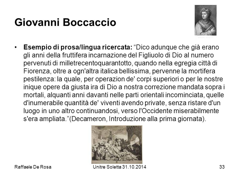 """Raffaele De RosaUnitre Soletta 31.10.201433 Giovanni Boccaccio Esempio di prosa/lingua ricercata: """"Dico adunque che già erano gli anni della fruttifer"""