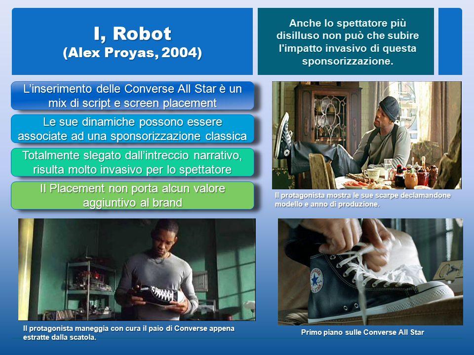 I, Robot (Alex Proyas, 2004) Anche lo spettatore più disilluso non può che subire l impatto invasivo di questa sponsorizzazione.