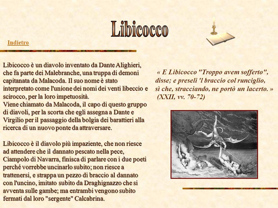 Libicocco è un diavolo inventato da Dante Alighieri, che fa parte dei Malebranche, una truppa di demoni capitanata da Malacoda. Il suo nome è stato in