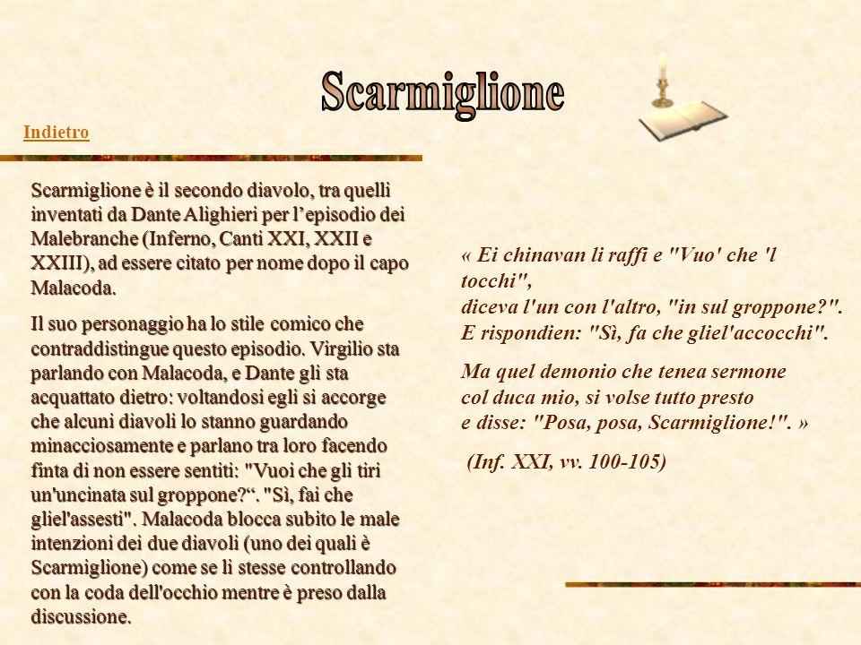 Scarmiglione è il secondo diavolo, tra quelli inventati da Dante Alighieri per l'episodio dei Malebranche (Inferno, Canti XXI, XXII e XXIII), ad esser