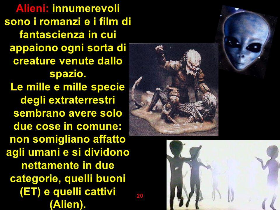 Alieni: innumerevoli sono i romanzi e i film di fantascienza in cui appaiono ogni sorta di creature venute dallo spazio. Le mille e mille specie degli