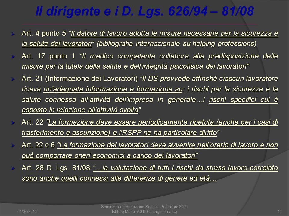 """01/04/2015 Seminario di formazione Scuola – 5 ottobre 2009 Istituto Monti ASTI Calcagno Franco12  Art. 4 punto 5 """"Il datore di lavoro adotta le misur"""