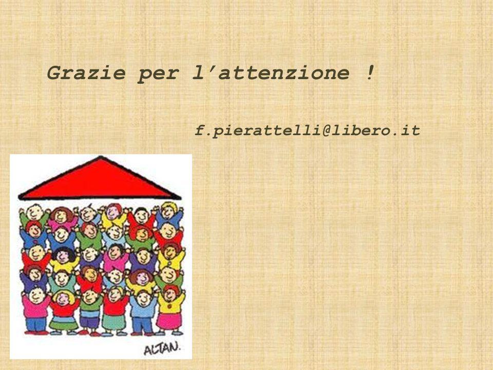 Grazie per l'attenzione ! f.pierattelli@libero.it