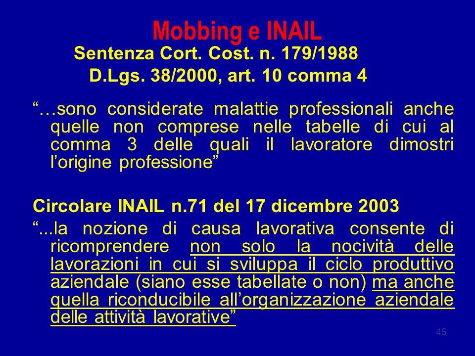 """45 Mobbing e INAIL Sentenza Cort. Cost. n. 179/1988 D.Lgs. 38/2000, art. 10 comma 4 """"…sono considerate malattie professionali anche quelle non compres"""