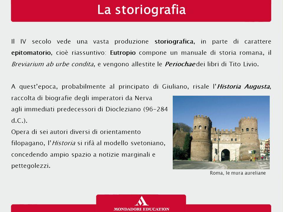 La storiografia Il IV secolo vede una vasta produzione storiografica, in parte di carattere epitomatorio, cioè riassuntivo: Eutropio compone un manual