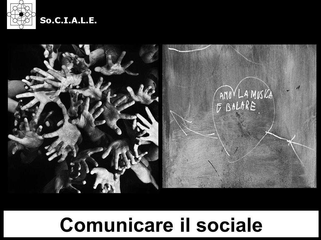 Comunicare il sociale So.C.I.A.L.E.