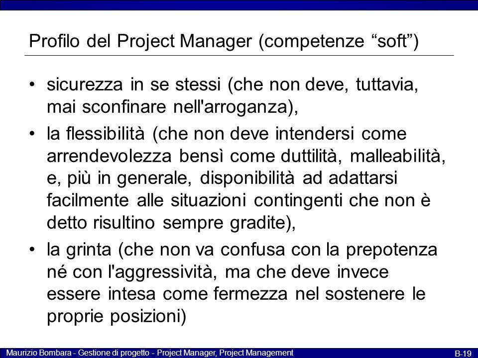 """Maurizio Bombara - Gestione di progetto - Project Manager, Project Management B-19 Profilo del Project Manager (competenze """"soft"""") sicurezza in se ste"""
