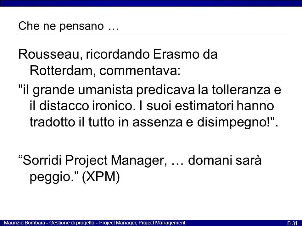 Maurizio Bombara - Gestione di progetto - Project Manager, Project Management B-31 Che ne pensano … Rousseau, ricordando Erasmo da Rotterdam, commenta