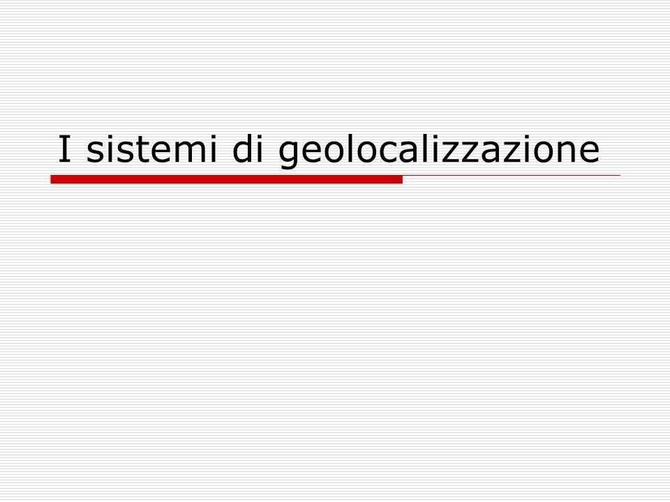 I sistemi di geolocalizzazione