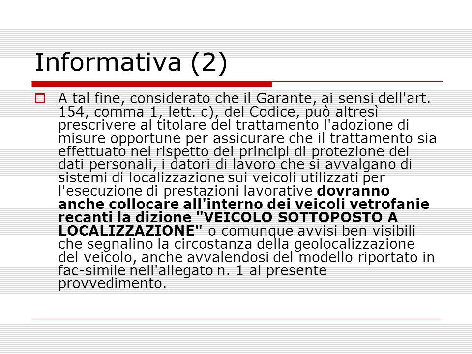 Informativa (2)  A tal fine, considerato che il Garante, ai sensi dell'art. 154, comma 1, lett. c), del Codice, può altresì prescrivere al titolare d