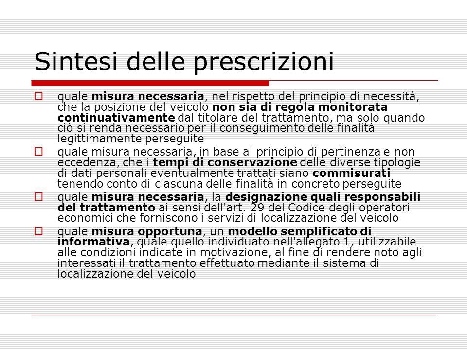 Sintesi delle prescrizioni  quale misura necessaria, nel rispetto del principio di necessità, che la posizione del veicolo non sia di regola monitora