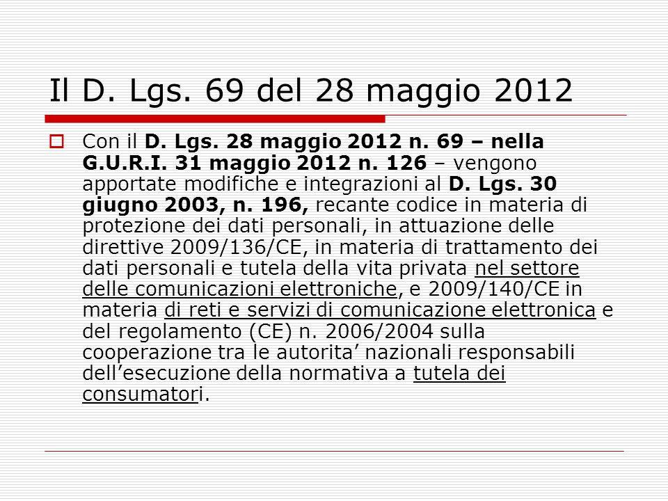 Il D. Lgs. 69 del 28 maggio 2012  Con il D. Lgs. 28 maggio 2012 n. 69 – nella G.U.R.I. 31 maggio 2012 n. 126 – vengono apportate modifiche e integraz