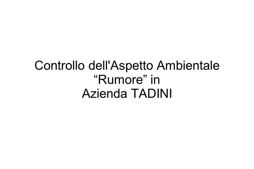 Controllo dell Aspetto Ambientale Rumore in Azienda TADINI
