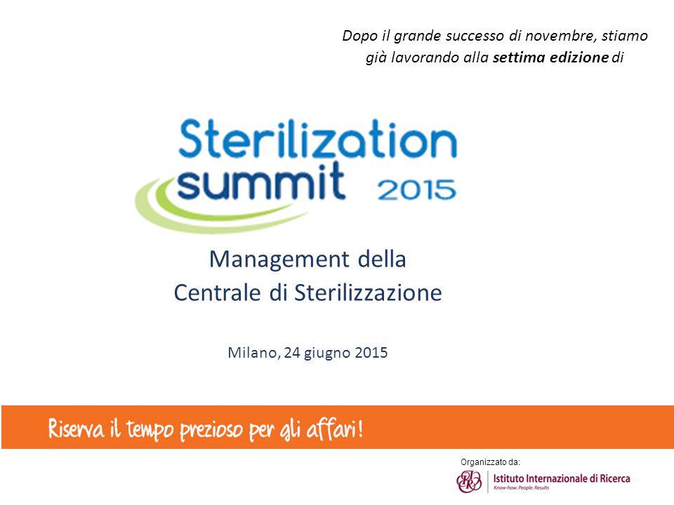 Organizzato da: Dopo il grande successo di novembre, stiamo già lavorando alla settima edizione di Management della Centrale di Sterilizzazione Milano