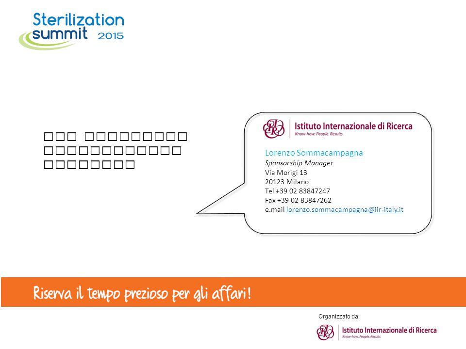Per ulteriori informazioni contatta Lorenzo Sommacampagna Sponsorship Manager Via Morigi 13 20123 Milano Tel +39 02 83847247 Fax +39 02 83847262 e.mai