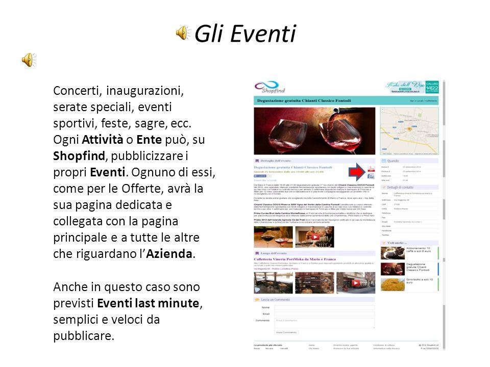 Gli Eventi Concerti, inaugurazioni, serate speciali, eventi sportivi, feste, sagre, ecc.