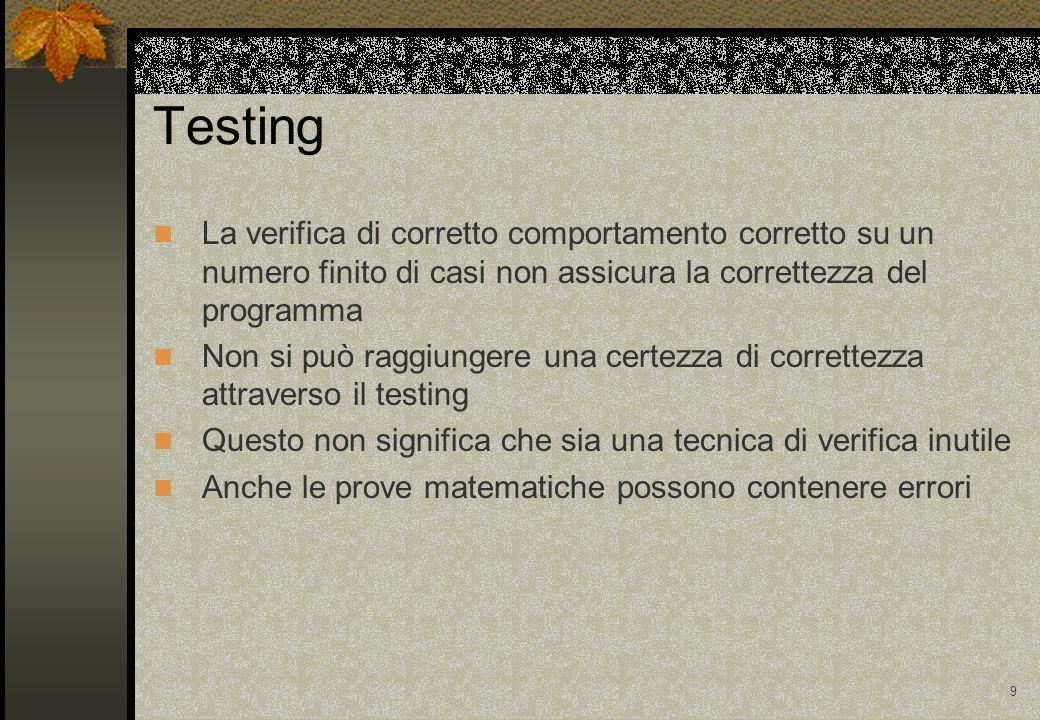 19 Strategie di testing Strategie diverse possono essere applicate nelle diverse fasi del processo di testing 1.