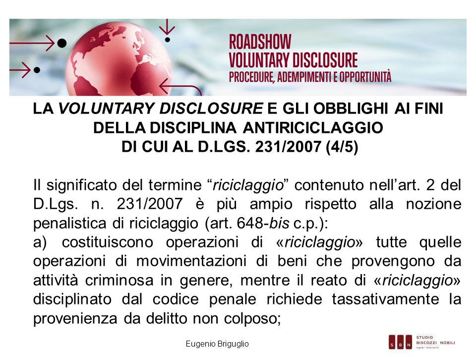 Eugenio Briguglio LA VOLUNTARY DISCLOSURE E GLI OBBLIGHI AI FINI DELLA DISCIPLINA ANTIRICICLAGGIO DI CUI AL D.LGS. 231/2007 (4/5) Il significato del t
