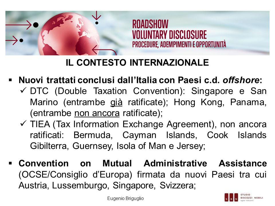 Eugenio Briguglio IL CONTESTO INTERNAZIONALE  Nuovi trattati conclusi dall'Italia con Paesi c.d. offshore: DTC (Double Taxation Convention): Singapor