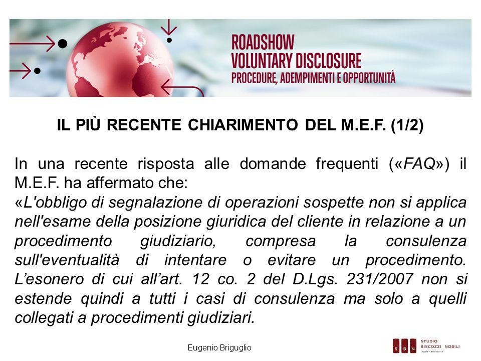 Eugenio Briguglio IL PIÙ RECENTE CHIARIMENTO DEL M.E.F. (1/2) In una recente risposta alle domande frequenti («FAQ») il M.E.F. ha affermato che: «L'ob