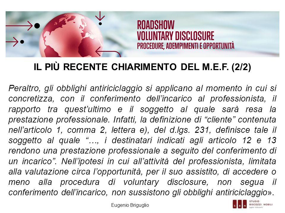 Eugenio Briguglio IL PIÙ RECENTE CHIARIMENTO DEL M.E.F. (2/2) Peraltro, gli obblighi antiriciclaggio si applicano al momento in cui si concretizza, co