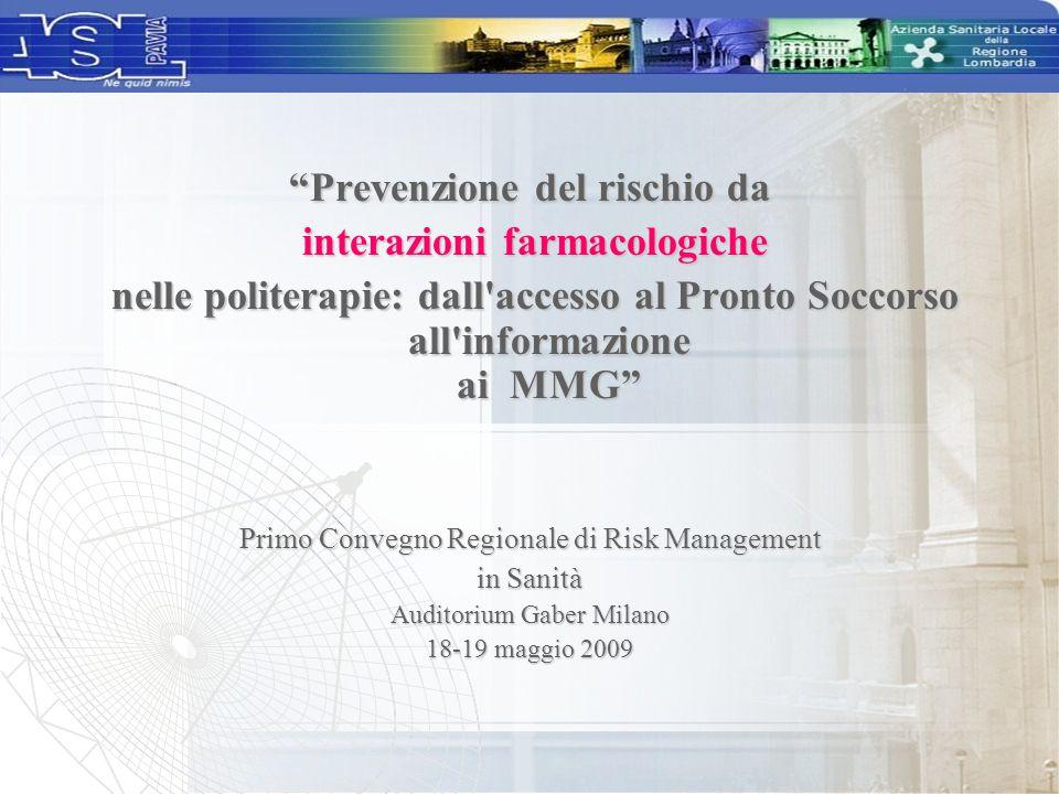 """""""Prevenzione del rischio da interazioni farmacologiche nelle politerapie: dall'accesso al Pronto Soccorso all'informazione ai MMG"""" nelle politerapie:"""