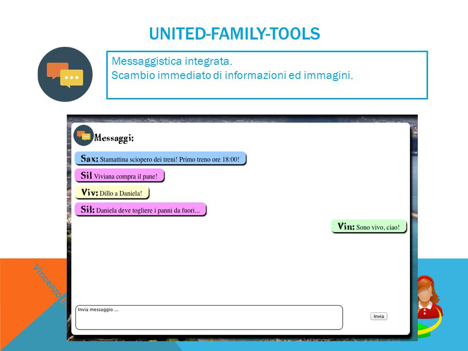 UNITED-FAMILY-TOOLS Messaggistica integrata. Scambio immediato di informazioni ed immagini.