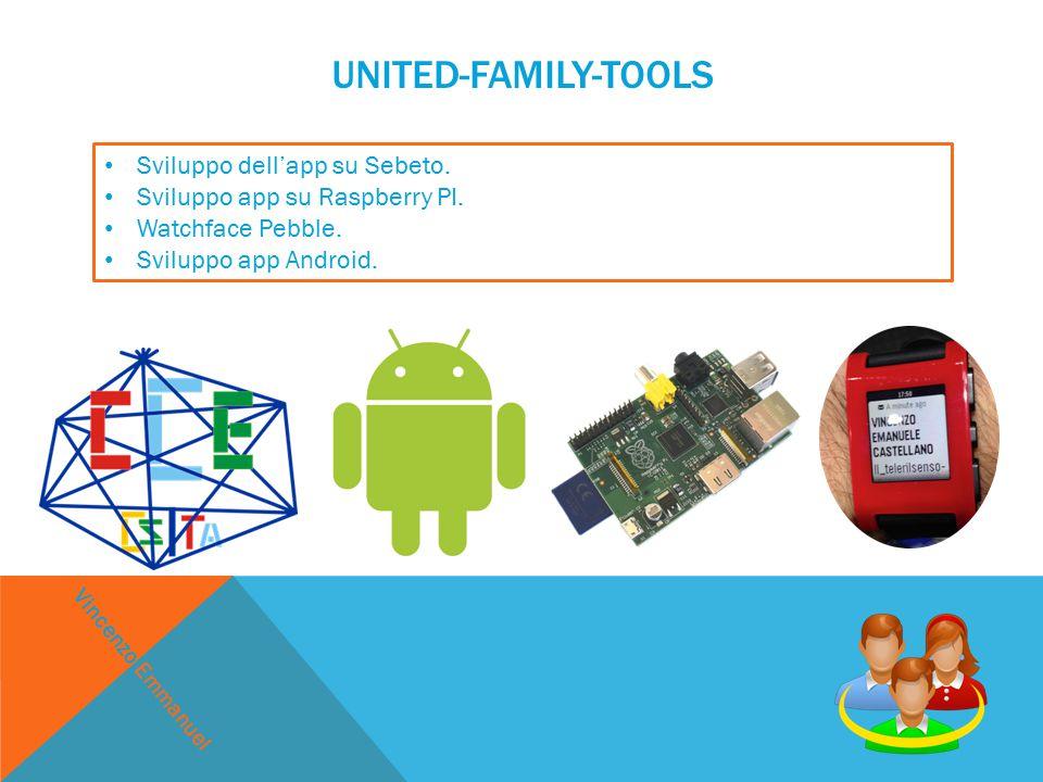 UNITED-FAMILY-TOOLS Sviluppo dell'app su Sebeto.Sviluppo app su Raspberry PI.