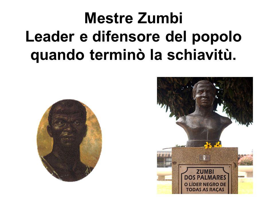 Mestre Zumbi Leader e difensore del popolo quando terminò la schiavitù.