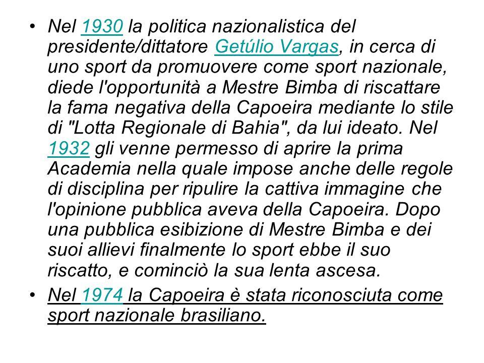 Nel 1930 la politica nazionalistica del presidente/dittatore Getúlio Vargas, in cerca di uno sport da promuovere come sport nazionale, diede l opportunità a Mestre Bimba di riscattare la fama negativa della Capoeira mediante lo stile di Lotta Regionale di Bahia , da lui ideato.