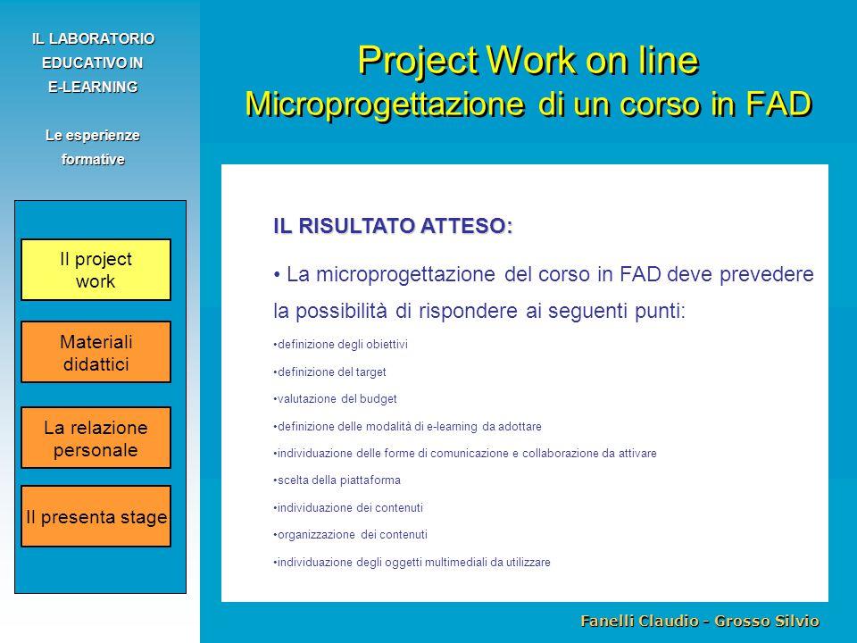 Fanelli Claudio - Grosso Silvio IL LABORATORIO EDUCATIVO IN E-LEARNING Le esperienze formative IL RISULTATO ATTESO: La microprogettazione del corso in